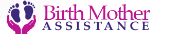 Birth Mother Assistance offers all kinds of helpful advice on medical, emotional, nutritional and financial resources for birth mothers and their children